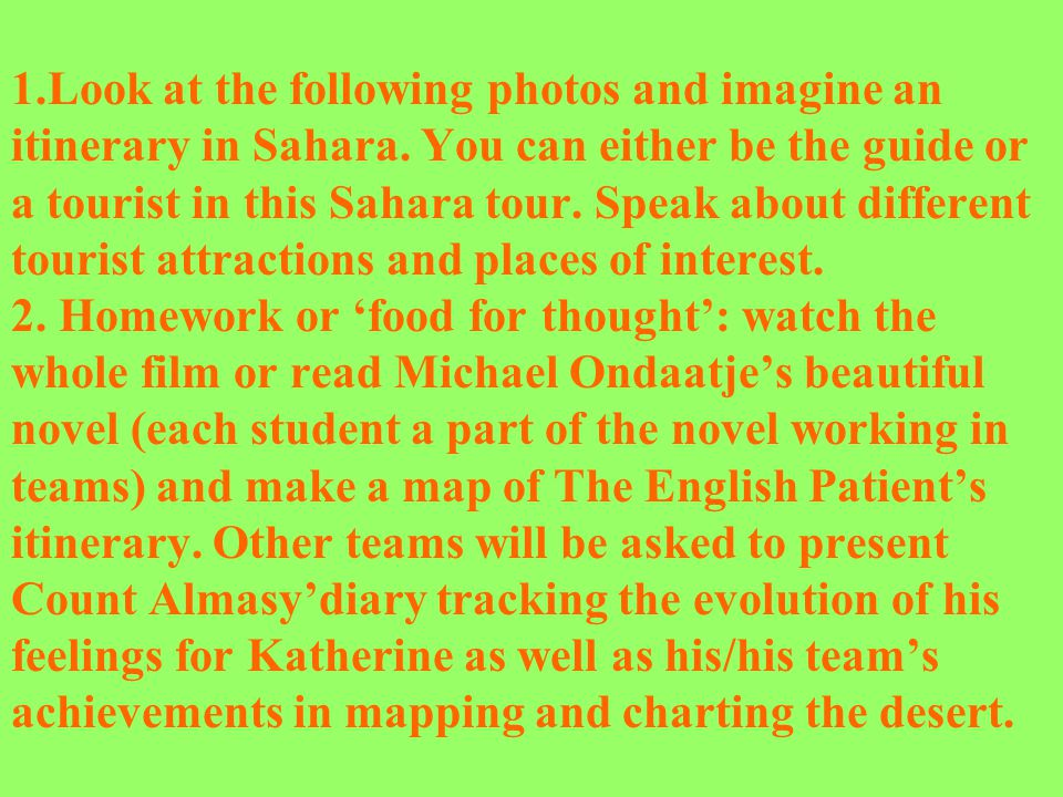 1.Look at the following photos and imagine an itinerary in Sahara.
