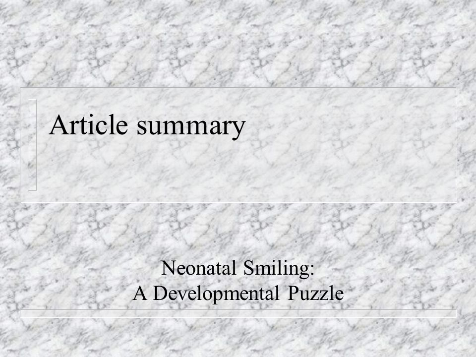 Article summary Neonatal Smiling: A Developmental Puzzle