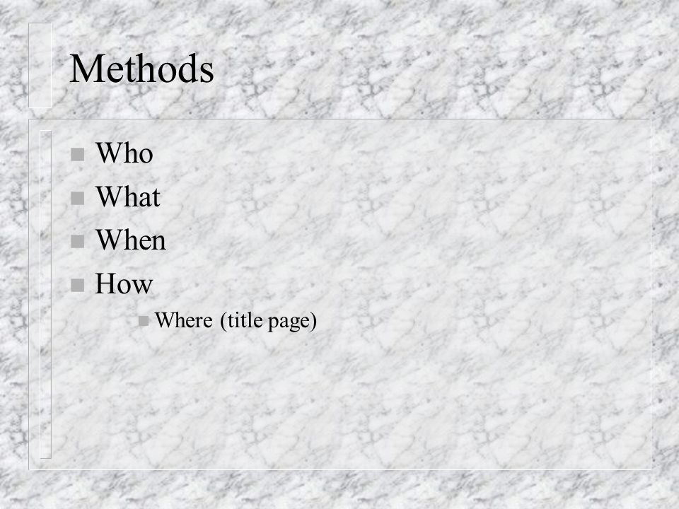 Methods n Who n What n When n How n Where (title page)