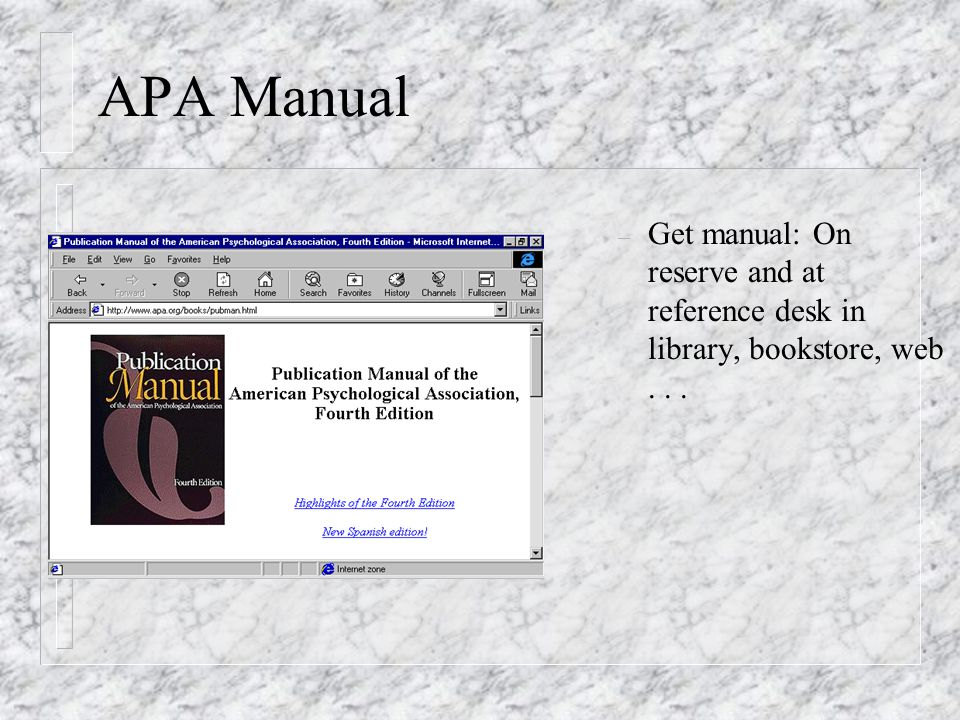 – Get manual: On reserve and at reference desk in library, bookstore, web... APA Manual