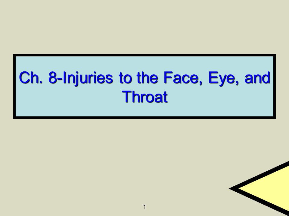 1 Ch. 8-Injuries to the Face, Eye, and Throat
