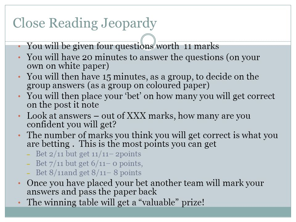 Close Reading Jeopardy You will be given four questions worth 11 marks You will have 20 minutes to answer the questions (on your own on white paper) Y