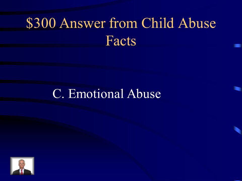 $300 Question from Child Abuse Facts Which is the most difficult form of abuse to identify? A.Physical Abuse B.Neglect C.Emotional Abuse D.Sexual Abus