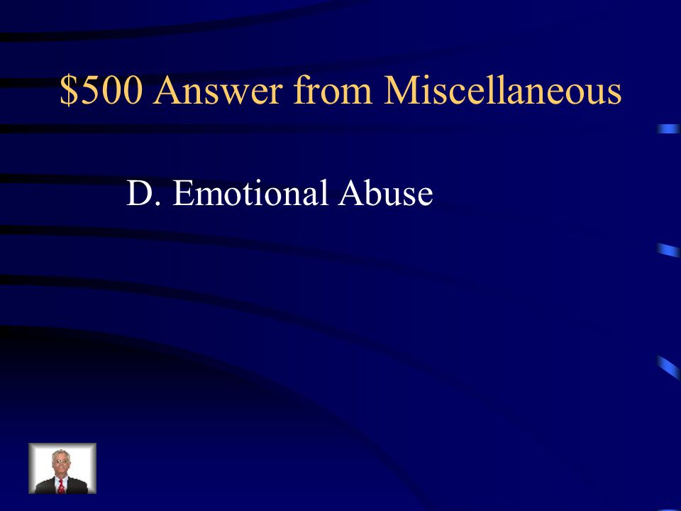 $500 Question from Miscellaneous Which type of Abuse is most often seen in combination with other forms of abuse? A. Physical Abuse B. Sexual Abuse C.