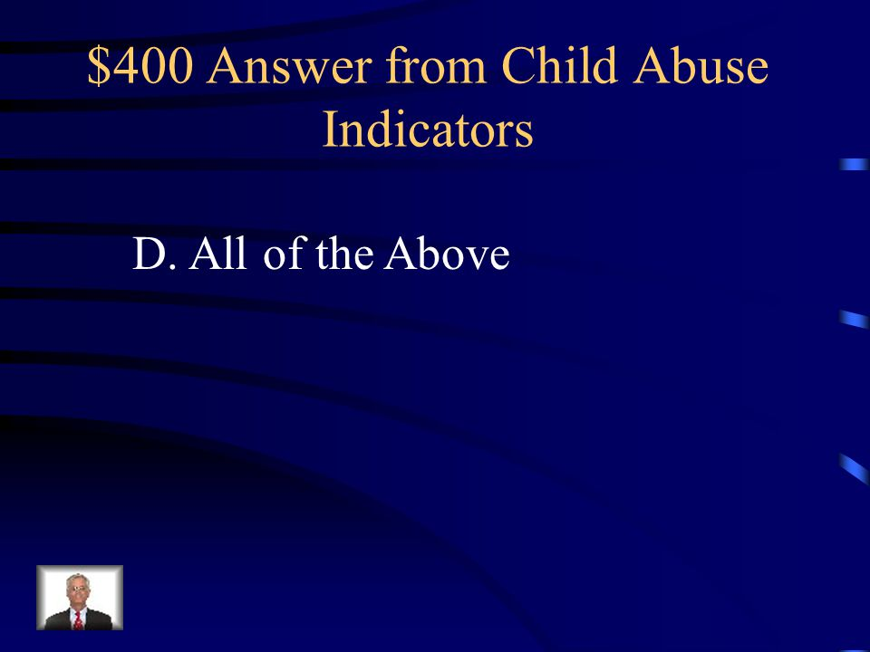 $400 Question from Child Abuse Indicators Which of the following could be a parental risk factor for Neglect? A.Unemployment B.Substance abuse C.Menta