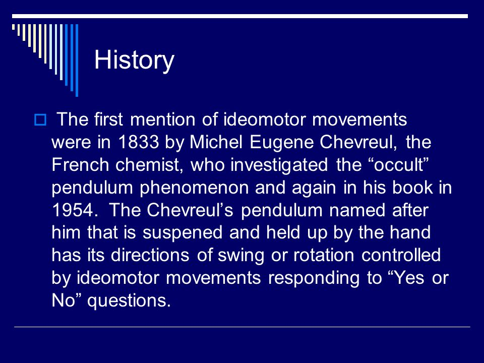 Ideomotor Signaling History (cont.)  In more modern times, Erickson did a litte, but Cheek and LeCron began using it for unconscious exploration in the 1950's (Hammond,C., 2010)