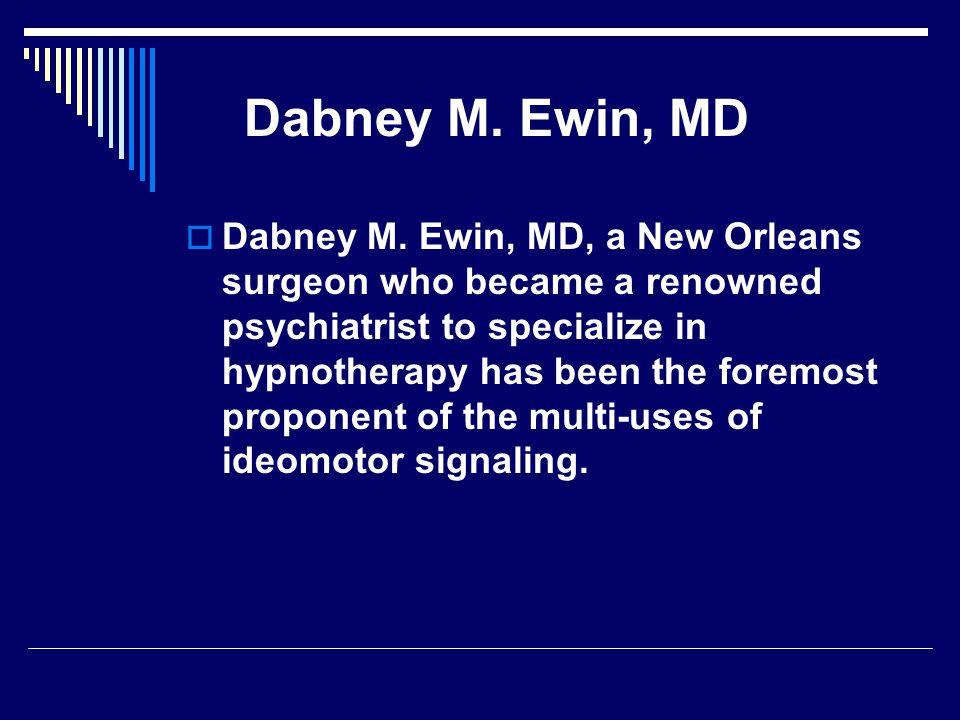 Dabney M. Ewin, MD  Dabney M.