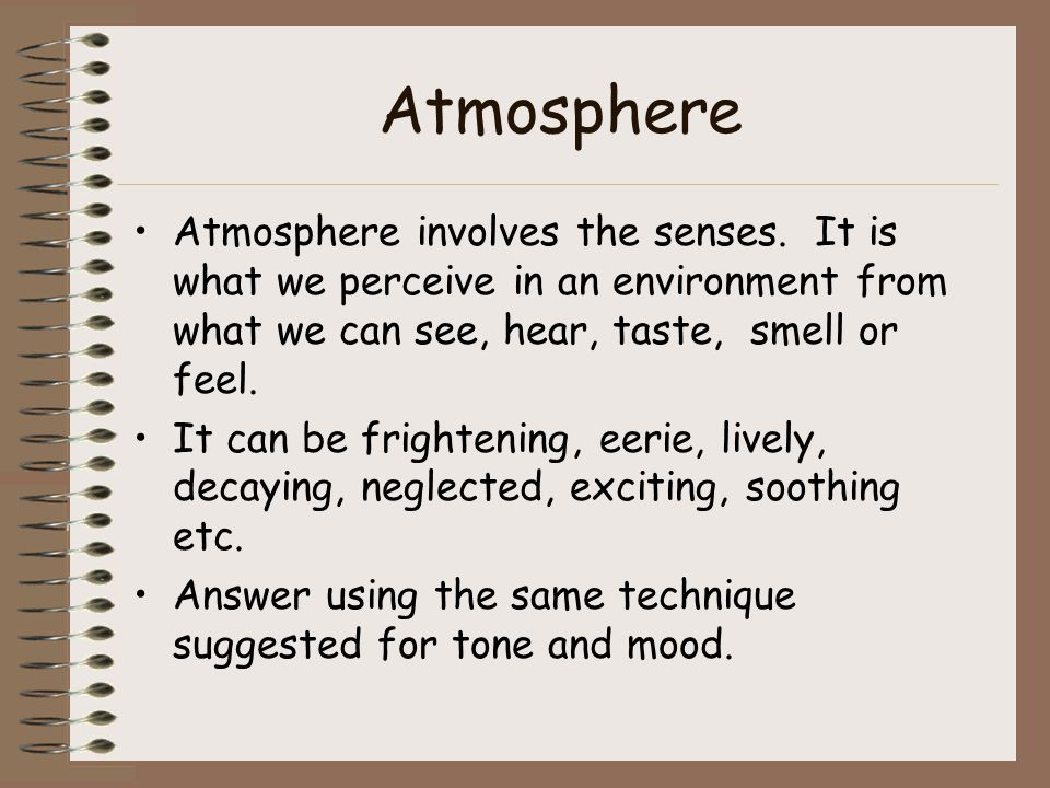 Atmosphere Atmosphere involves the senses.