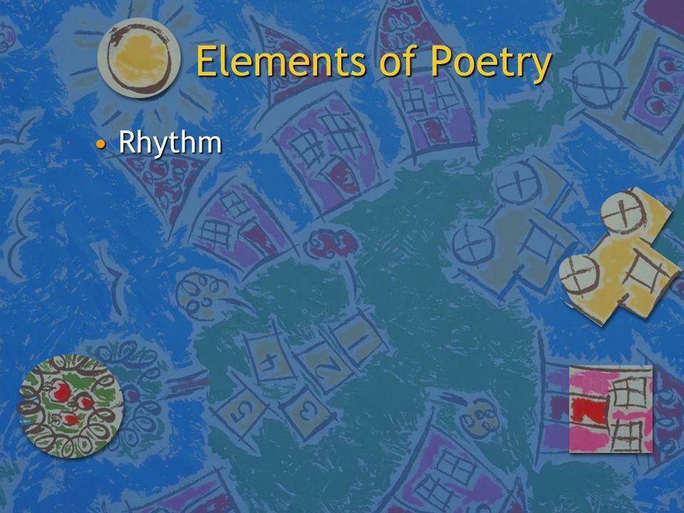 Elements of Poetry RhythmRhythm