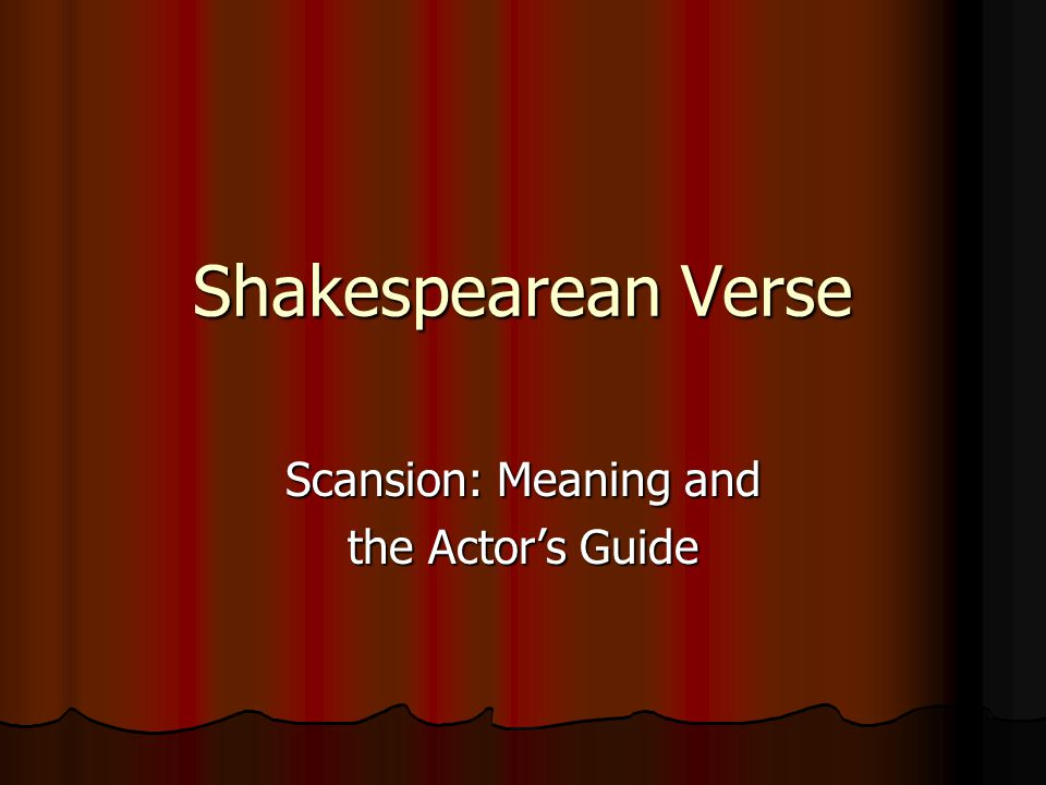 Shakespearean Verse Scansion: Meaning and the Actor's Guide