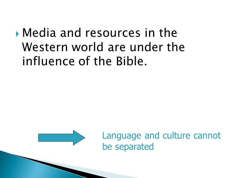  Media and resources in the Western world are under the influence of the Bible.