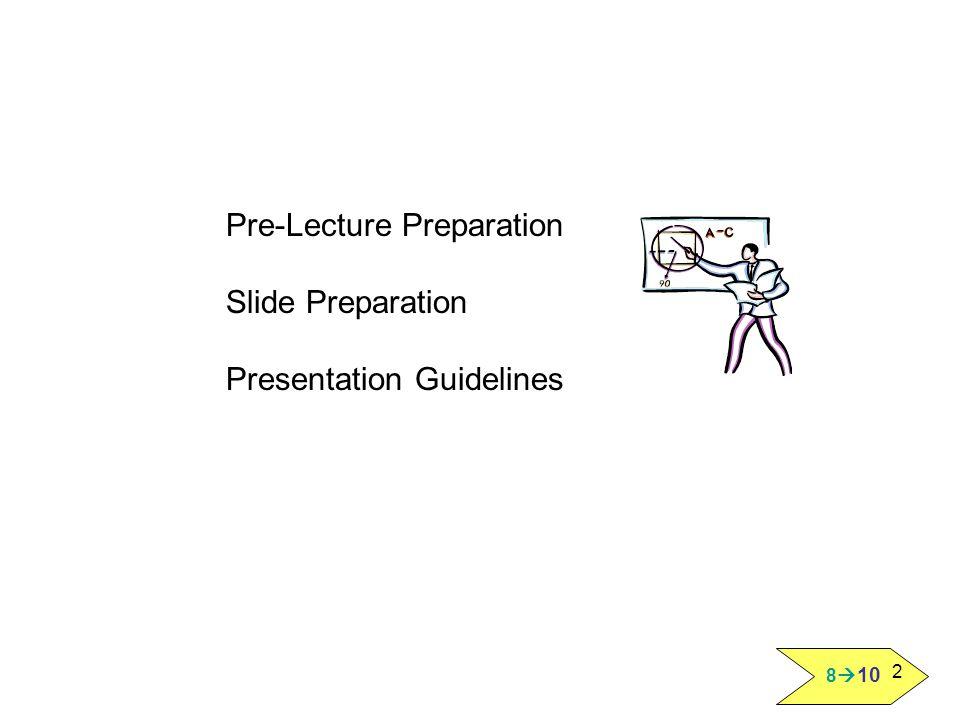 8  10 2 Pre-Lecture Preparation Slide Preparation Presentation Guidelines