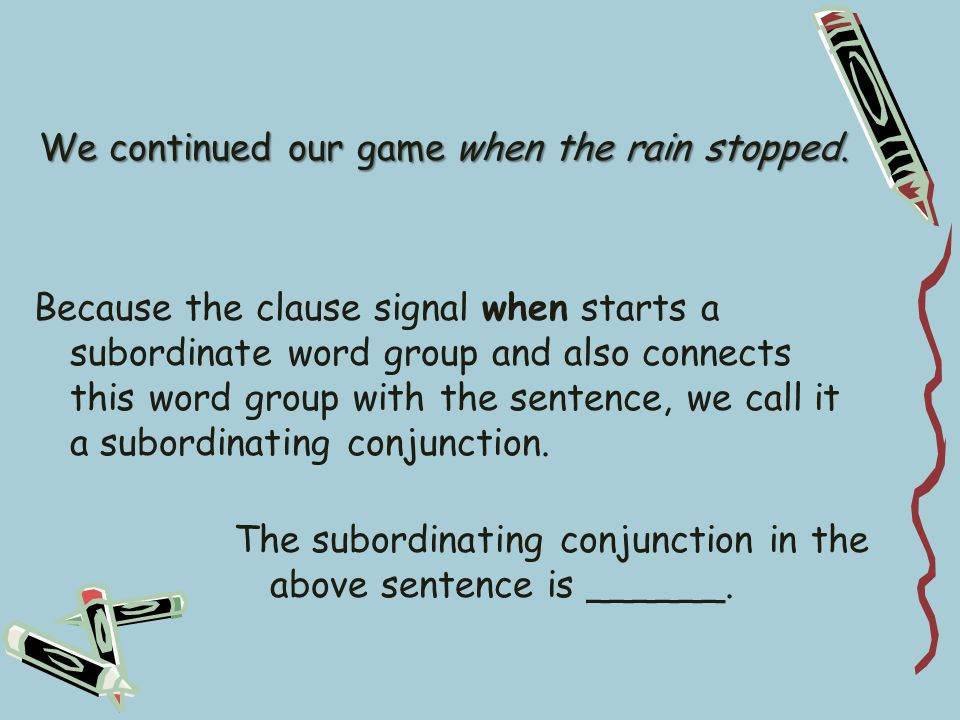 We continued our game when the rain stopped.