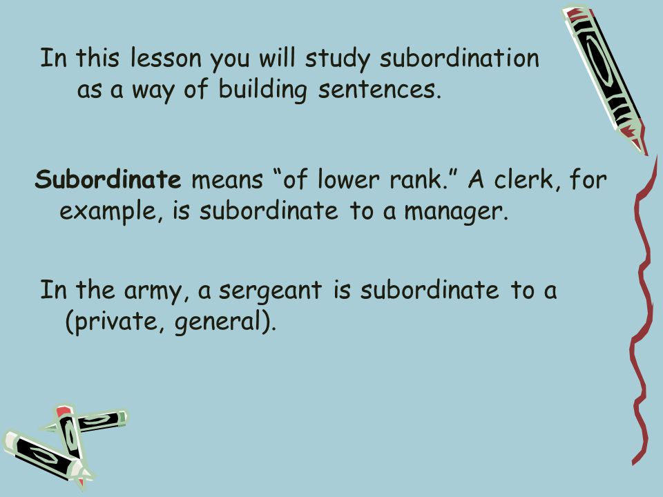 subordinating In every complex sentence that contains an adverb clause, you can expect to find a (coordinating, subordinating) conjunction.