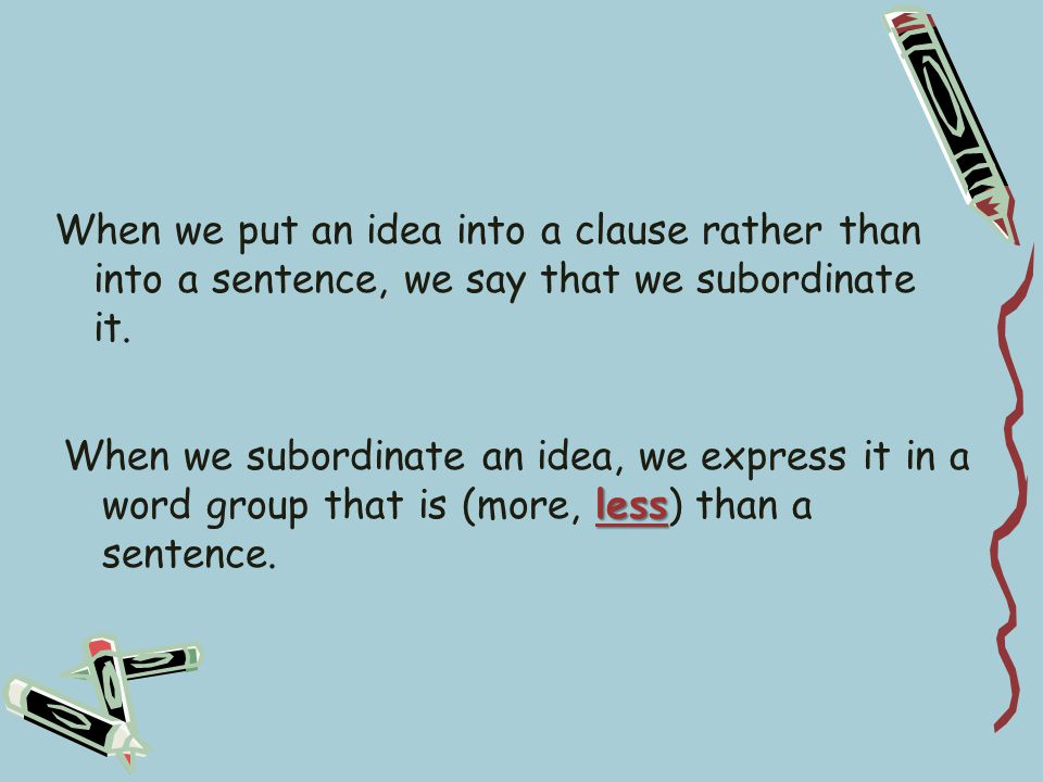 Think of the meaning of each sentence before you select the clause signal.
