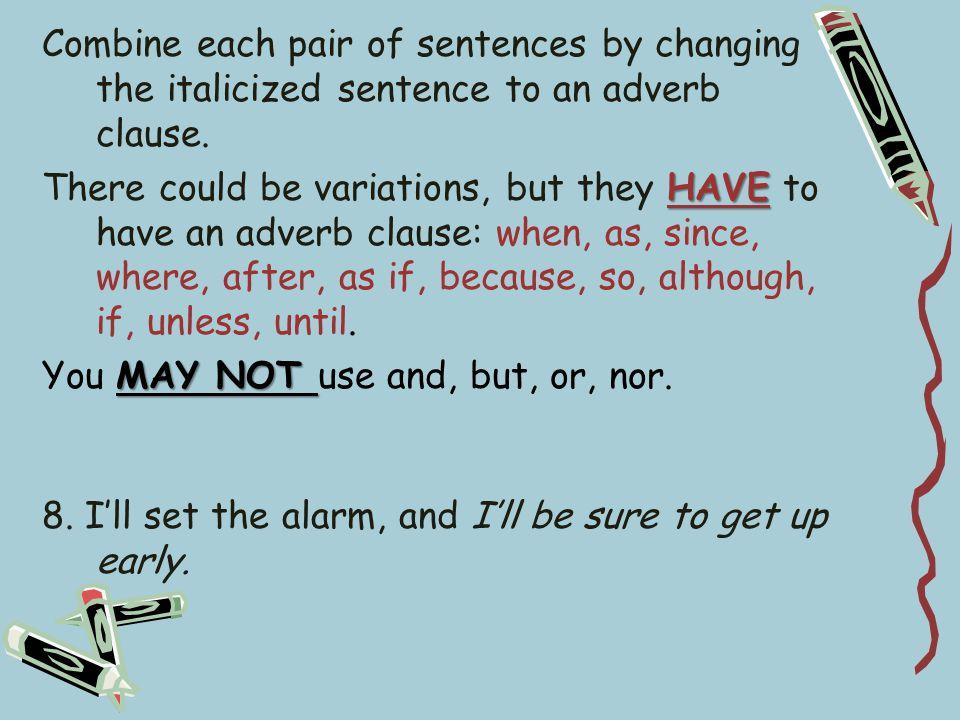 8. I'll set the alarm, and I'll be sure to get up early.