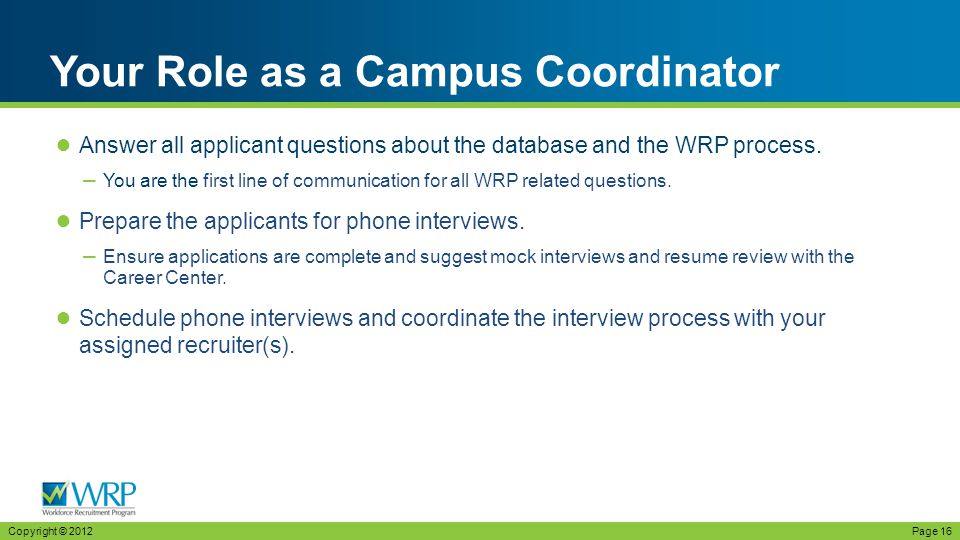 ● Answer all applicant questions about the database and the WRP process.
