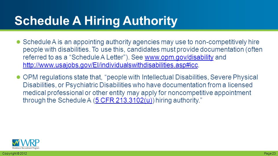 ● Schedule A is an appointing authority agencies may use to non-competitively hire people with disabilities.
