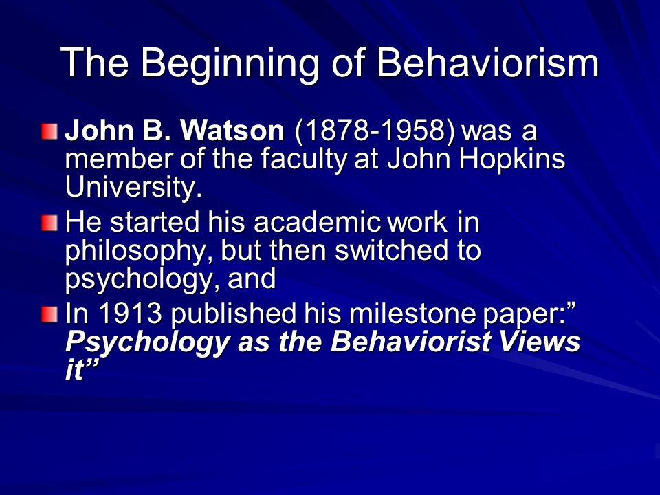 The Beginning of Behaviorism John B.