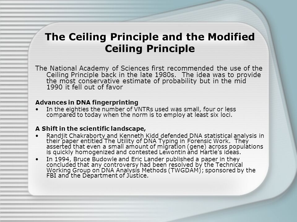 The Ceiling Principle and the Modified Ceiling Principle The National Academy of Sciences first recommended the use of the Ceiling Principle back in the late 1980s.