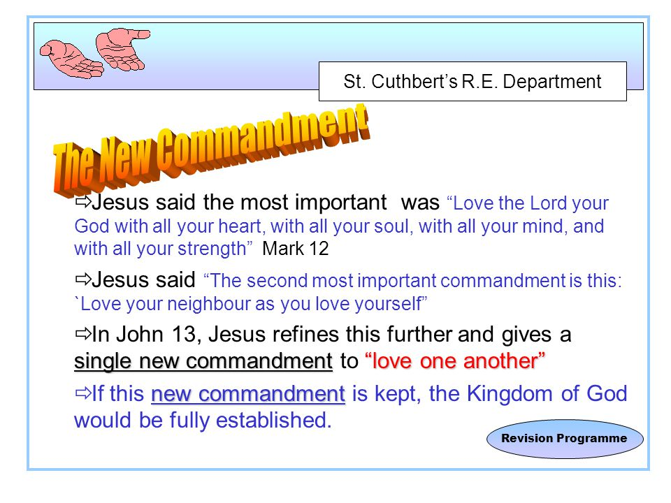 "St. Cuthbert's R.E. Department Revision Programme  Jesus said the most important was ""Love the Lord your God with all your heart, with all your soul,"