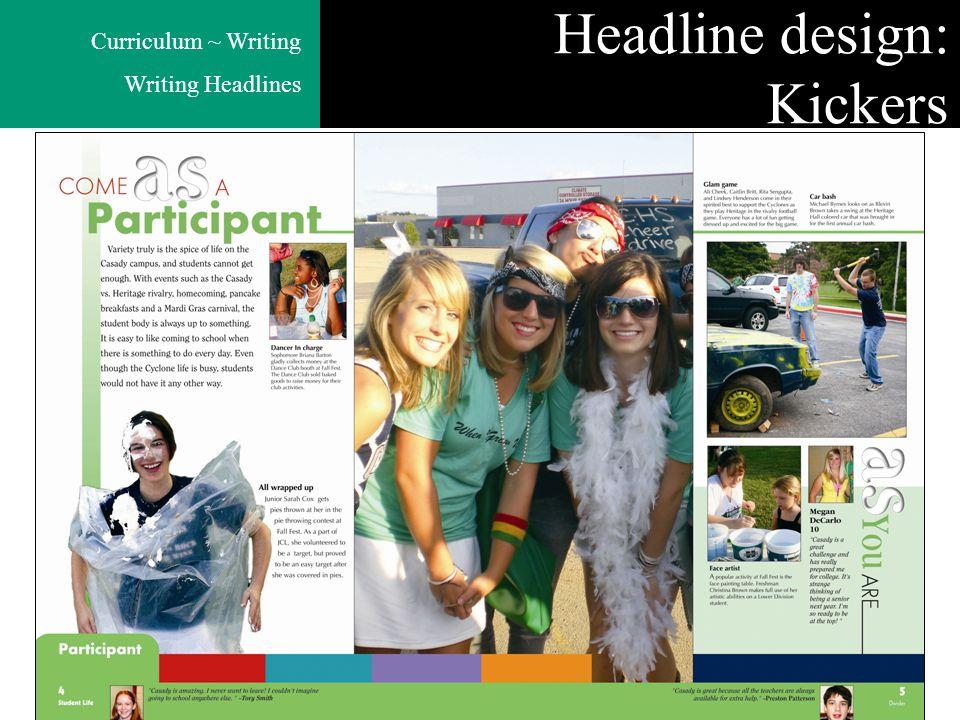 Curriculum ~ Writing Writing Headlines Headline design: Kickers