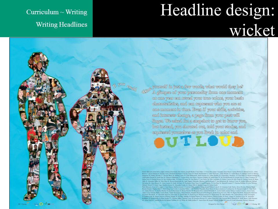 Curriculum ~ Writing Writing Headlines Headline design: wicket