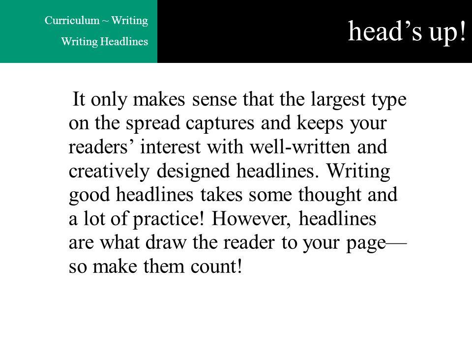 Curriculum ~ Writing Writing Headlines head's up.