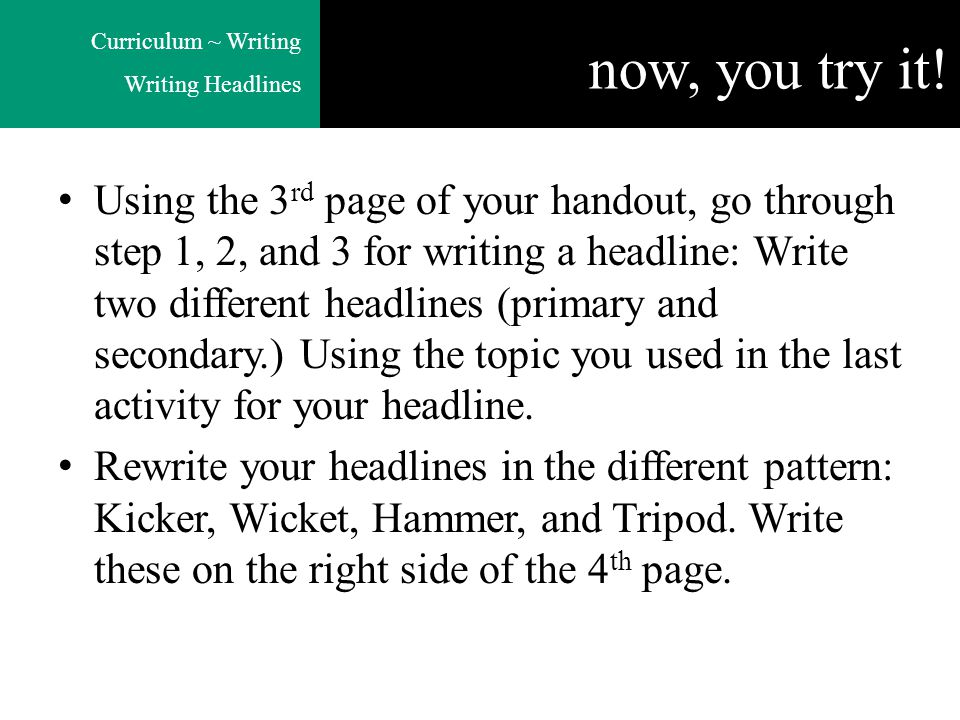 Curriculum ~ Writing Writing Headlines now, you try it.