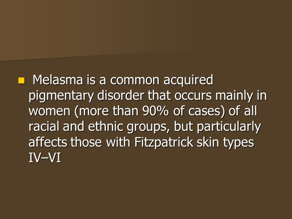 Distribution of melasma Central facial pattern (63%) : cheek, forehead, nose, chin Central facial pattern (63%) : cheek, forehead, nose, chin Malar pattern (21%) : cheek, nose Malar pattern (21%) : cheek, nose Mandibular pattern (16%) :chin Mandibular pattern (16%) :chin