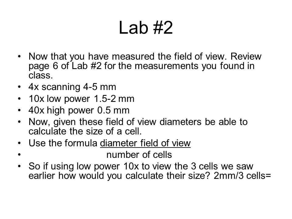 Lab #2 Now that you have measured the field of view.