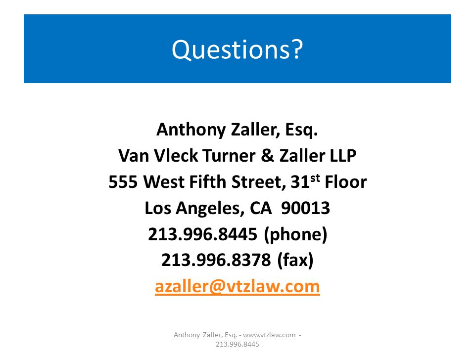 Questions. Anthony Zaller, Esq.