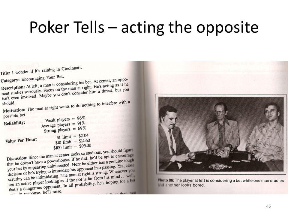 Poker Tells – acting the opposite 46