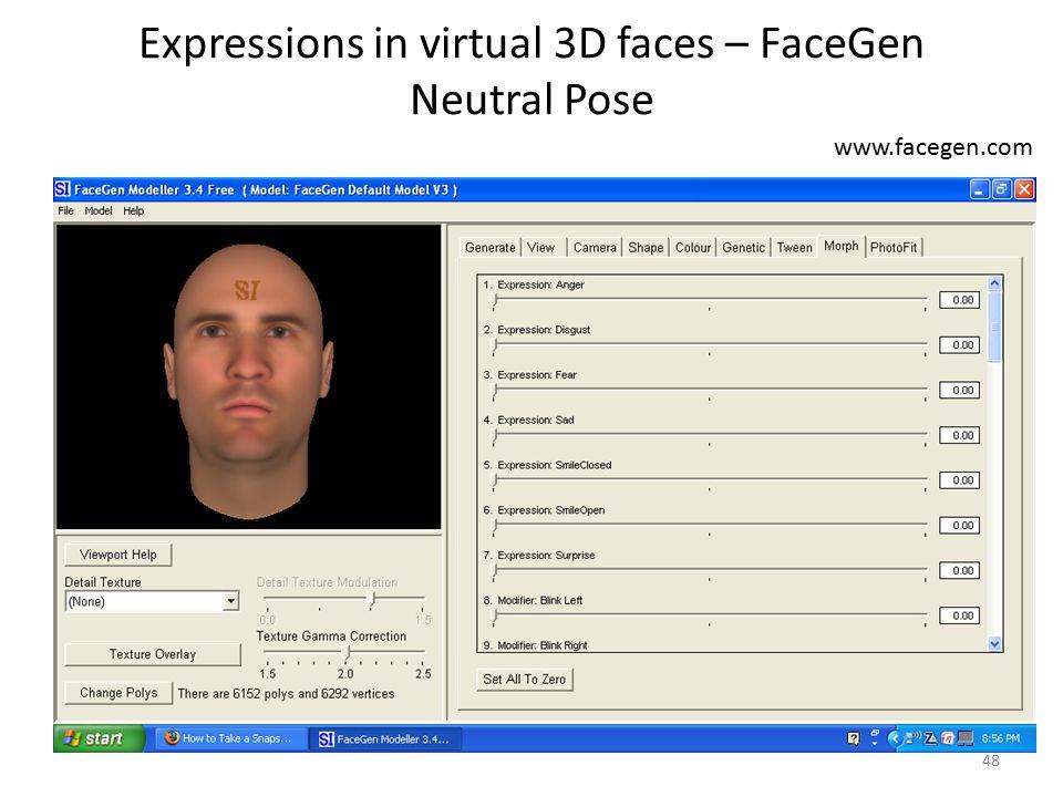 Expressions in virtual 3D faces – FaceGen Neutral Pose www.facegen.com 48