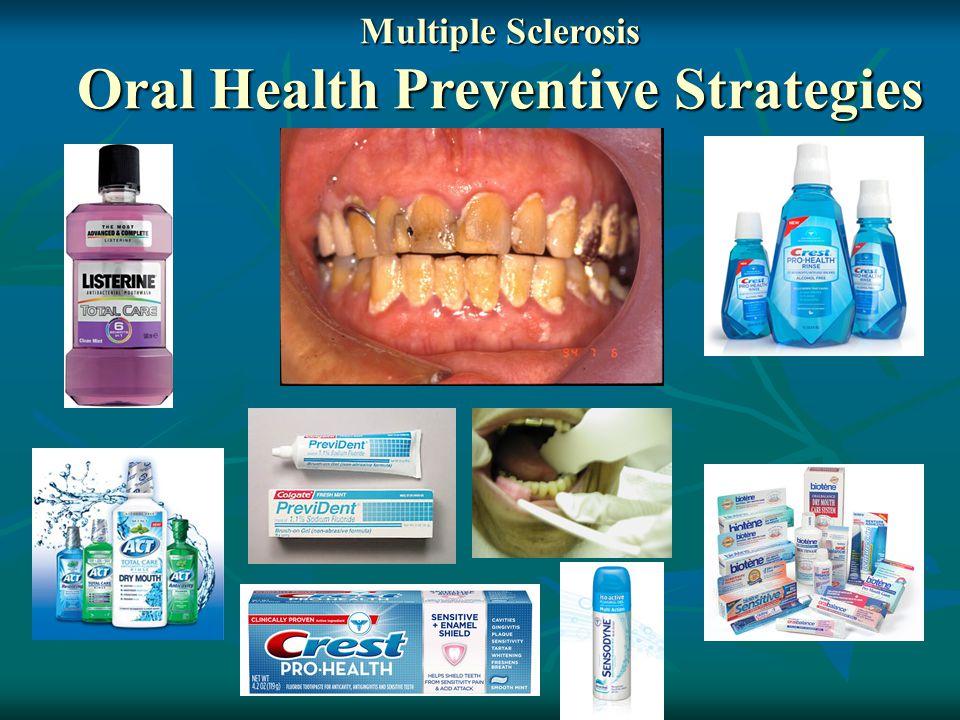 Multiple Sclerosis Oral Health Preventive Strategies
