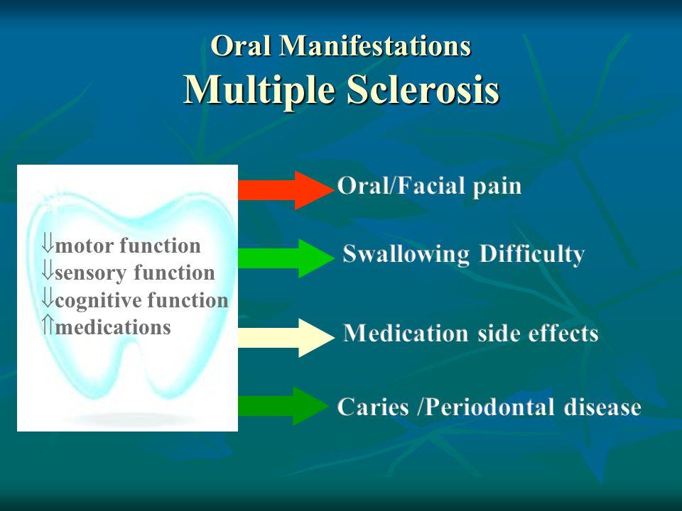 Oral Manifestations Multiple Sclerosis  motor function  sensory function  cognitive function  medications