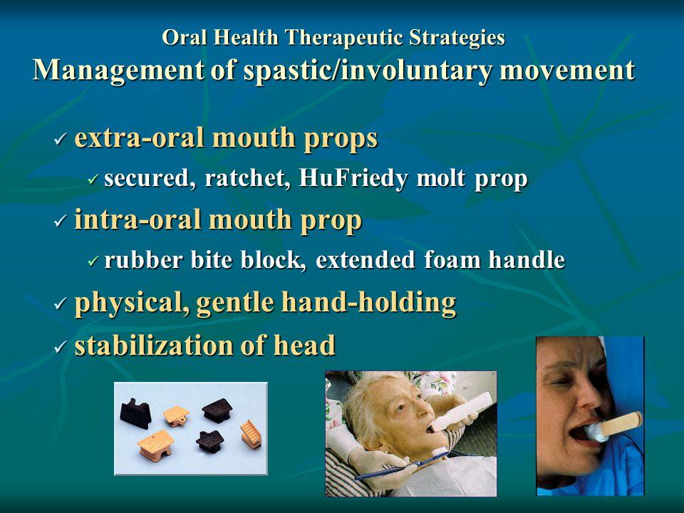 extra-oral mouth props extra-oral mouth props secured, ratchet, HuFriedy molt prop secured, ratchet, HuFriedy molt prop intra-oral mouth prop intra-or