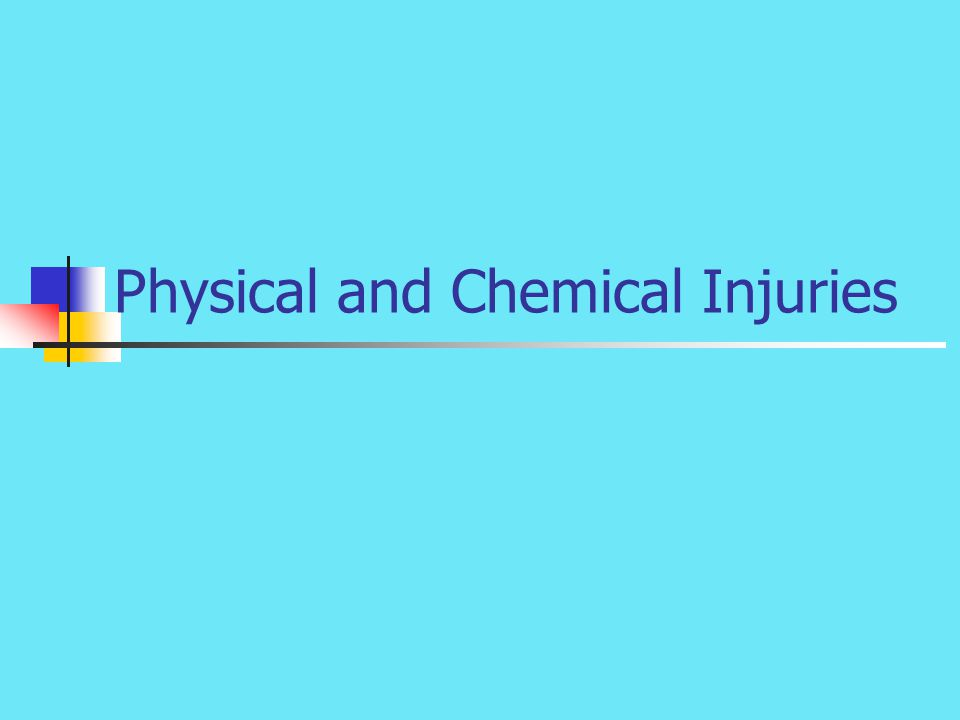 Physical and Chemical Injuries