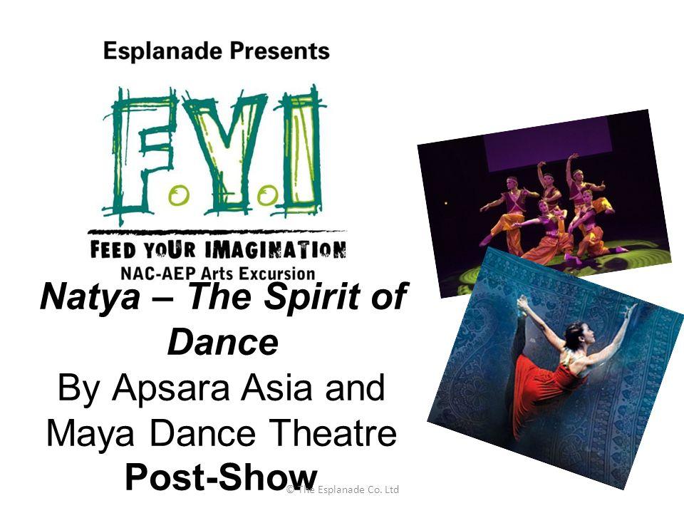 Natya – The Spirit of Dance By Apsara Asia and Maya Dance Theatre Post-Show © The Esplanade Co. Ltd