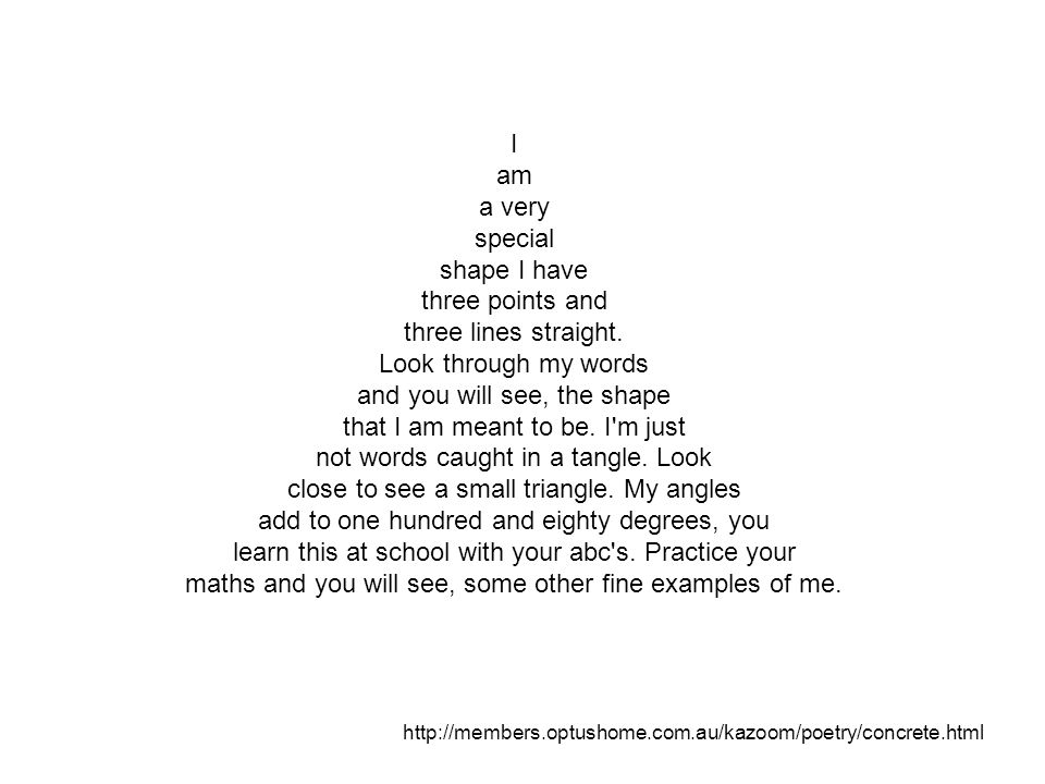 I am a very special shape I have three points and three lines straight. Look through my words and you will see, the shape that I am meant to be. I'm j