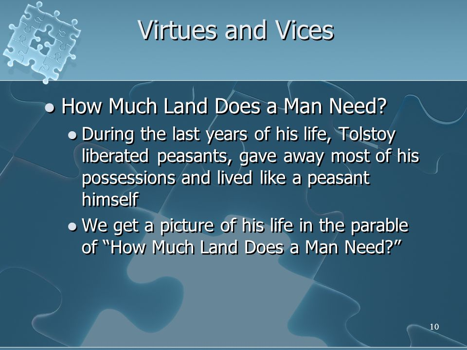 10 Virtues and Vices How Much Land Does a Man Need.