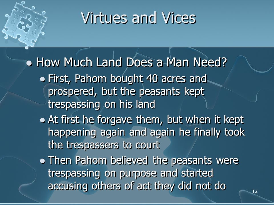 12 Virtues and Vices How Much Land Does a Man Need.