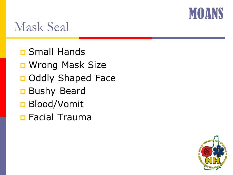 Mask Seal  Small Hands  Wrong Mask Size  Oddly Shaped Face  Bushy Beard  Blood/Vomit  Facial Trauma MOANS