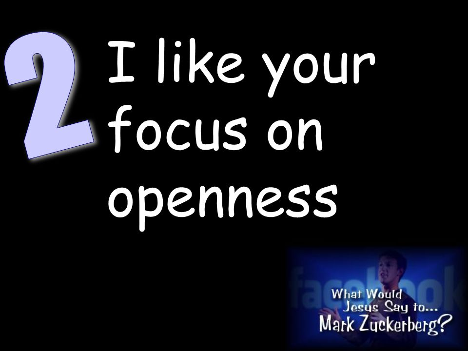 I like your focus on openness