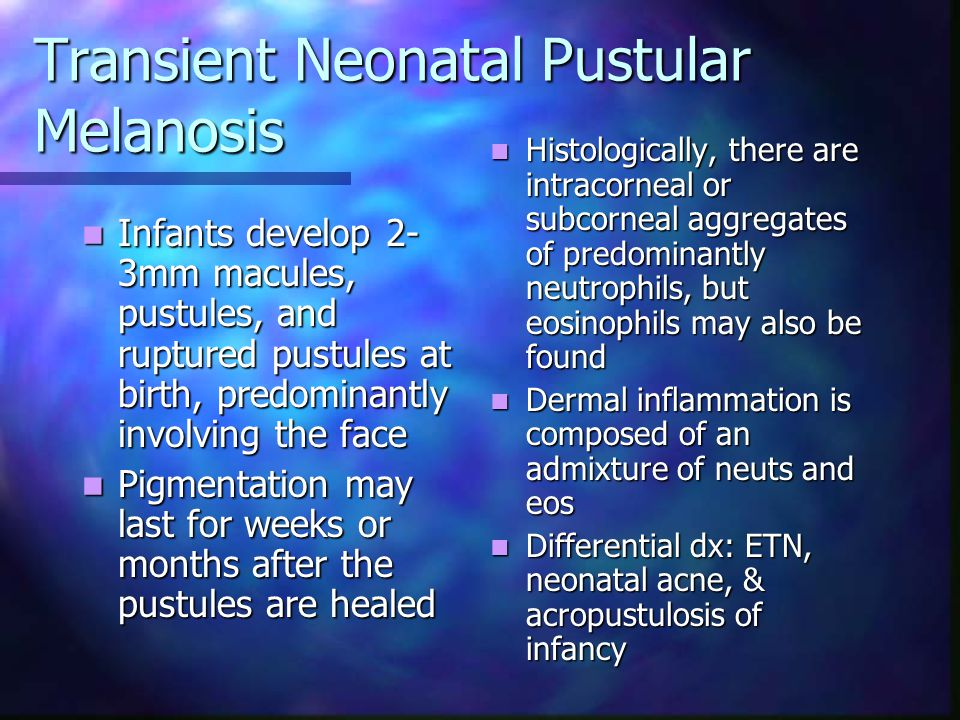 Transient Pustular Neonatal Melanosis