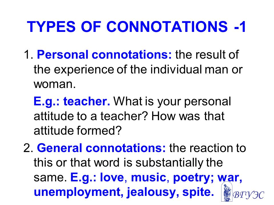 TYPES OF CONNOTATIONS -1 1.