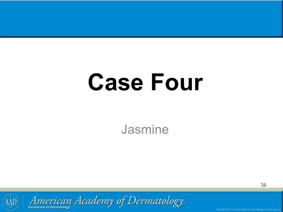 Case Four Jasmine 39