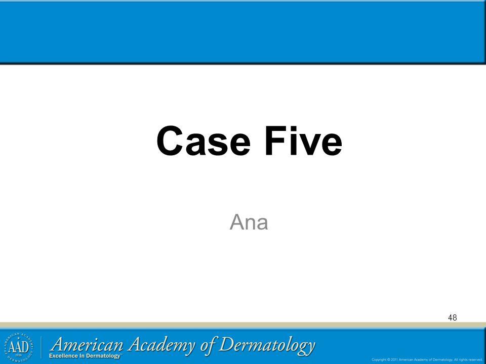 Case Five Ana 48
