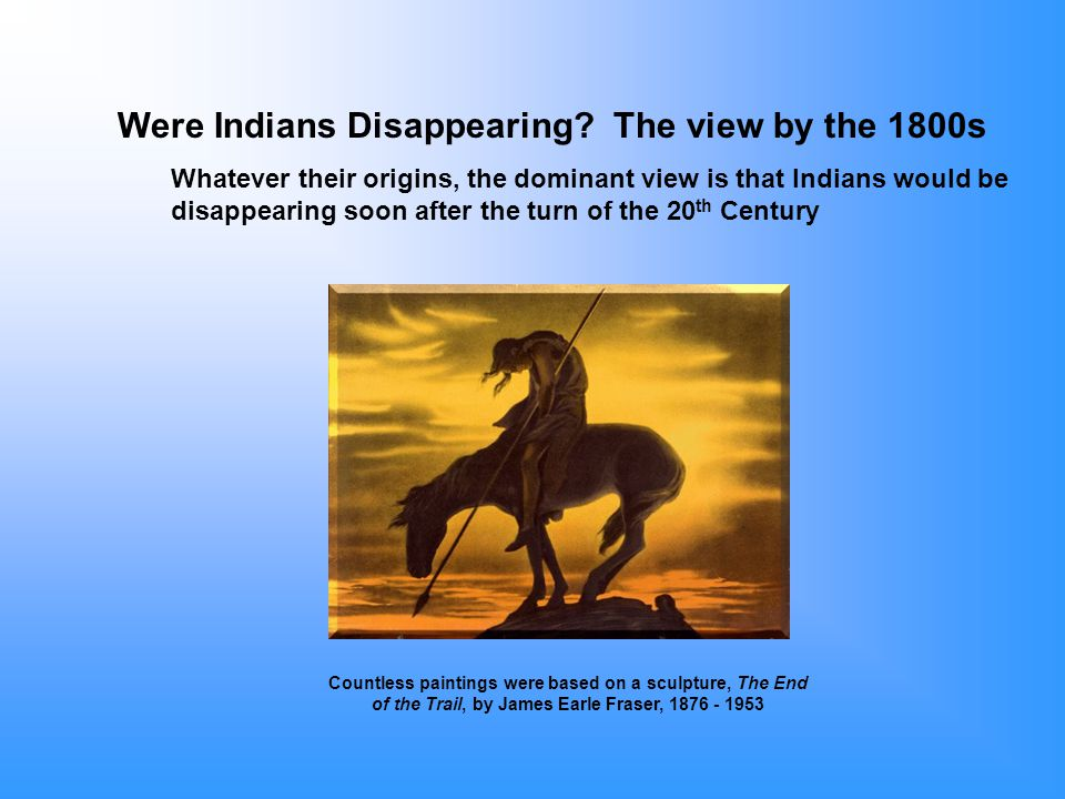 Were Indians Disappearing.