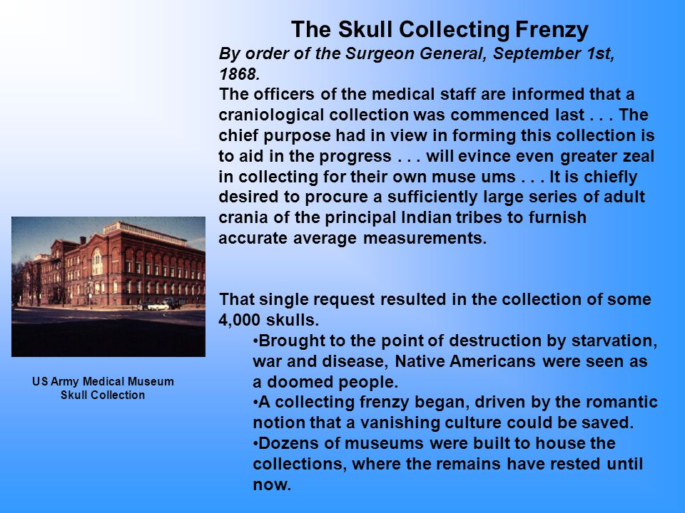 The Skull Collecting Frenzy By order of the Surgeon General, September 1st, 1868.